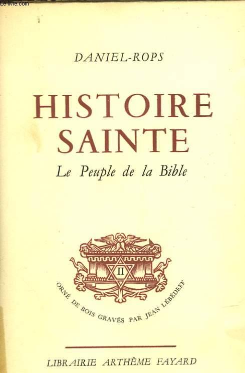 HISTOIRE SAINTE - LE PEUPLE DE LA BIBLE - TOME I