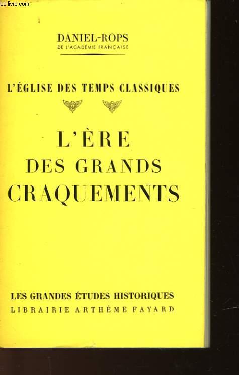 L'EGLISE DES TEMPS CLASSIQUES - L'ERE DES GRANDS CRAQUEMENTS