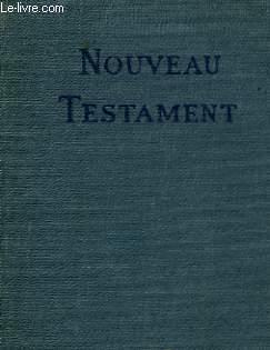 LE NOUVEAU TESTAMENT DE NOTRE SEIGNEUR JESUS-CHRIS