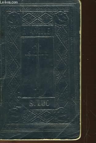 LE SAINT EVANGILE DE JESUS CHRIST SELON S.LUC