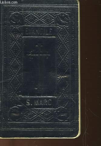 LE SAINT EVANGILE DE JESUS CHRIST SELON S. MARC