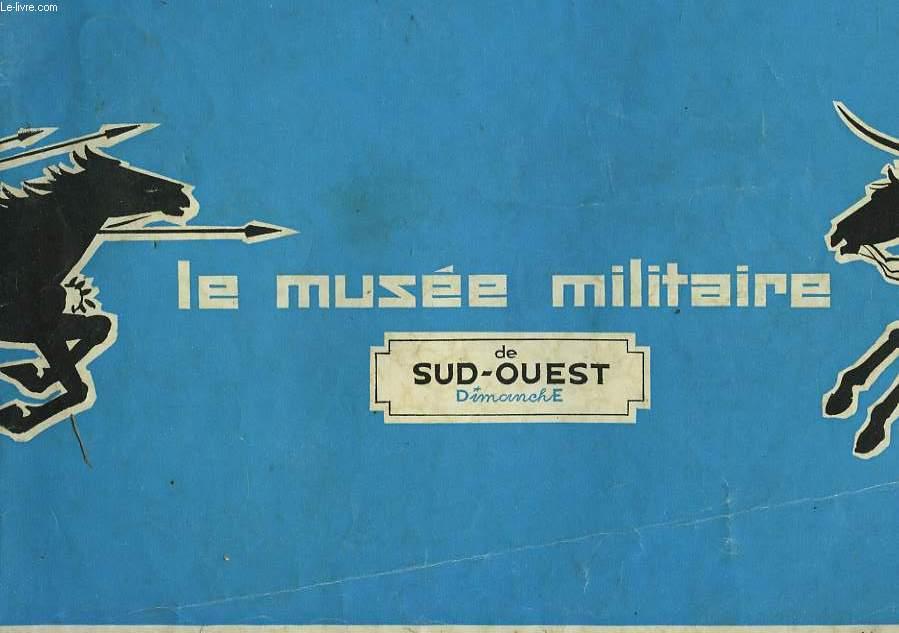 LE MUSEE MILITAIRE DE SUD-OUEST DIMANCHE