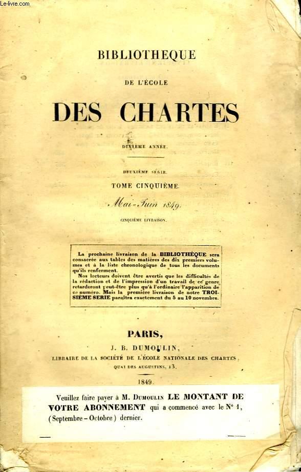 BIBLIOTHEQUE DE L'ECOLE DES CHARTES - DEUXIEME SERIE - TOME 5 - MAI - JUIN