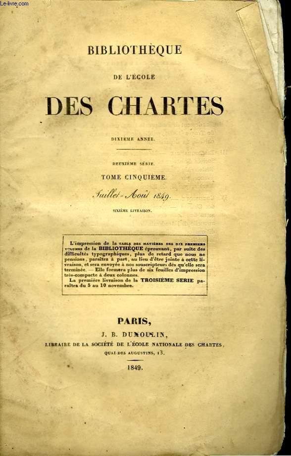 BIBLIOTHEQUE DE L'ECOLE DES CHARTES - DEUXIEME SERIE - TOME 5 - JUILLET AOUT