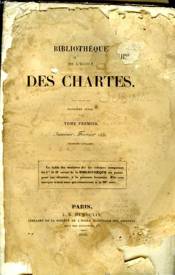 BIBLIOTHEQUE DE L'ECOLE DES CHARTES - TROISIEME SERIE - TOME PREMIER - JANVIER FEVRIER