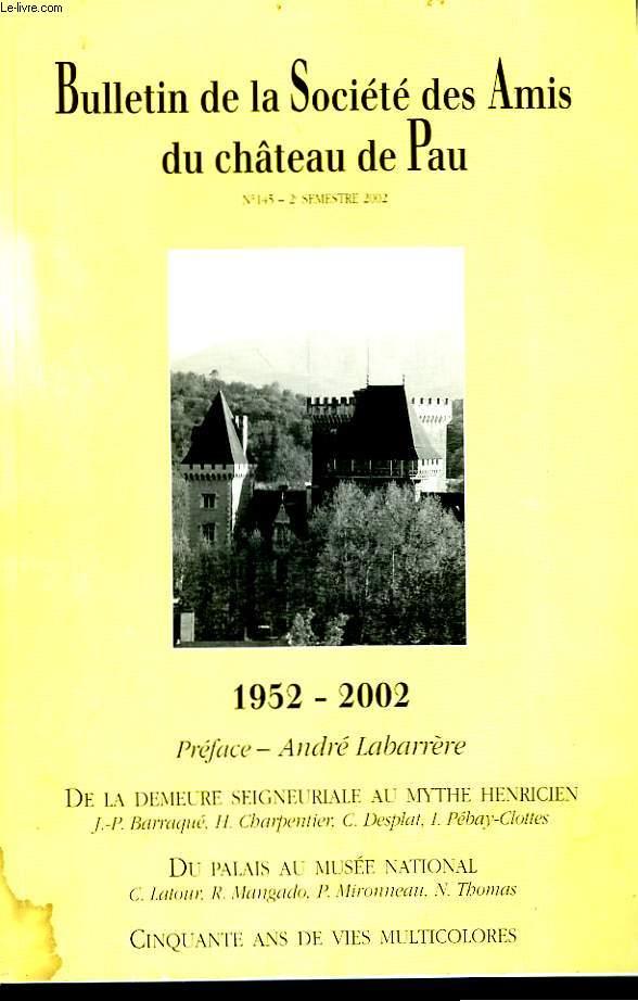 BULLETIN DE LA SOCIETE DES AMIS DU CHATEAU DE PAU - N°145