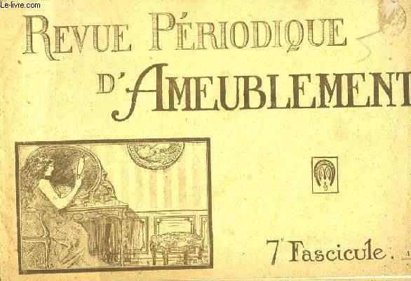 REVUE PERIODIQUE D'AMEUBLEMENT - 7° FASCICULE
