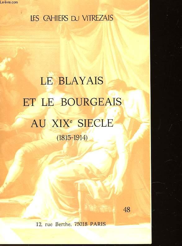 LE BLAYAIS ET LE BOURGEAIS AU XIX° SIECLE - 1815-1914