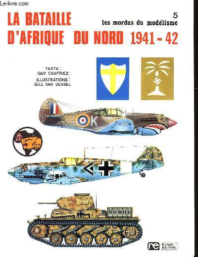 LES MORDUS DU MODELISME - 5 - LA BATAILLE D'AFRIQUE DU NORD 1941-42