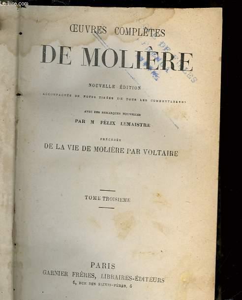 OEUVRES COMPLETES DE MOLIERE - TOME TROISIEME