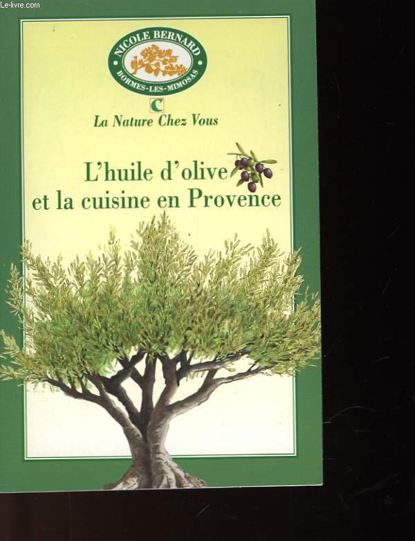 L'HUILE D'OLIVE ET LA CUISINE EN PROVENCE