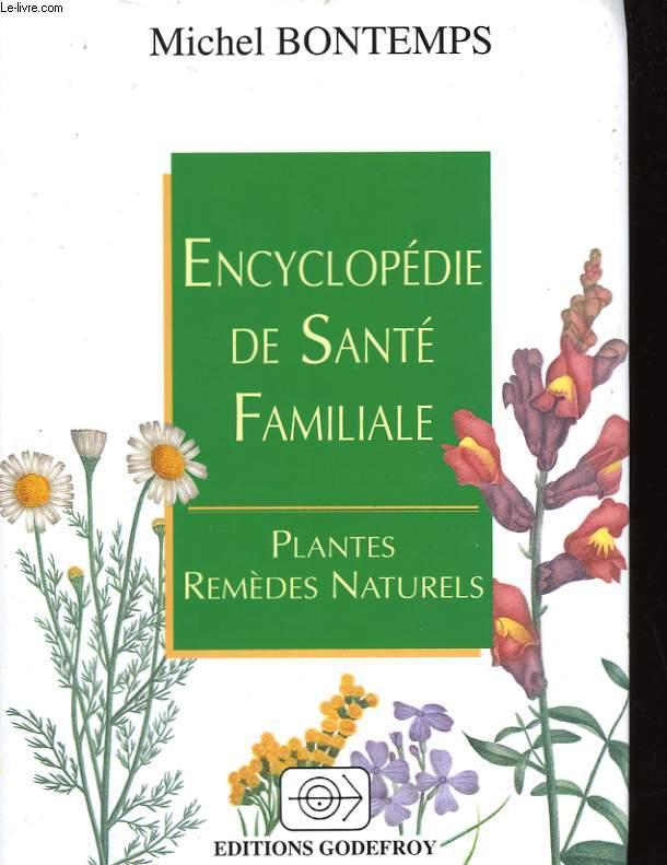 ENCYCLOPEDIE DE SANTE FAMILIALE - PLANTES-REMEDES NATURELS