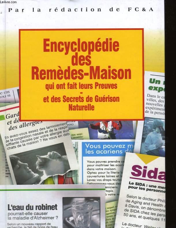 ENCYCLOPEDIE DES REMEDES-MAISON QUI ONT FAIT LEURS PREUVES - ET DES SECRETS DE GUERISON NATURELLE
