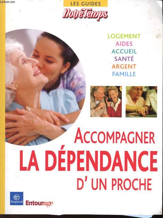ACCOMPAGNER LA DEPENDANCE D'UN PROCHE