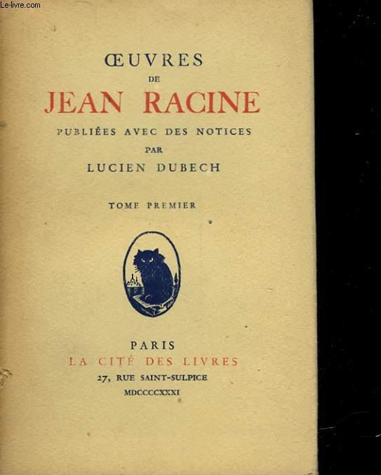 OEUVRES DE JEAN RACINE - TOME 1