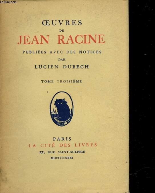 OEUVRES DE JEAN RACINE - TOME 3