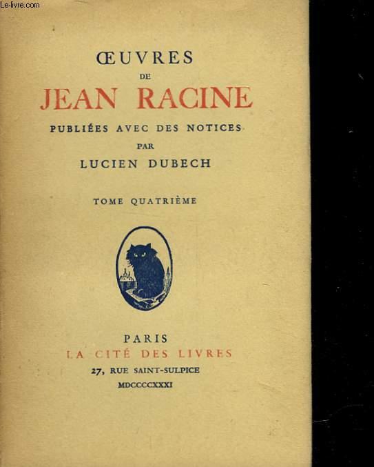 OEUVRES DE JEAN RACINE - TOME 4