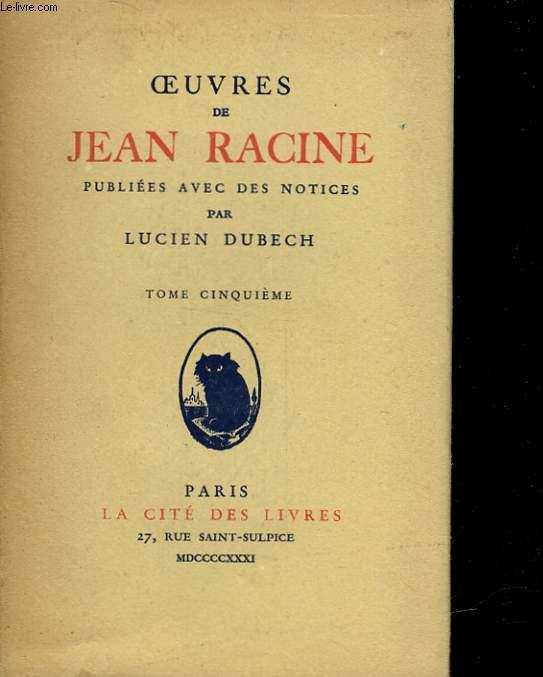 OEUVRES DE JEAN RACINE - TOME 5