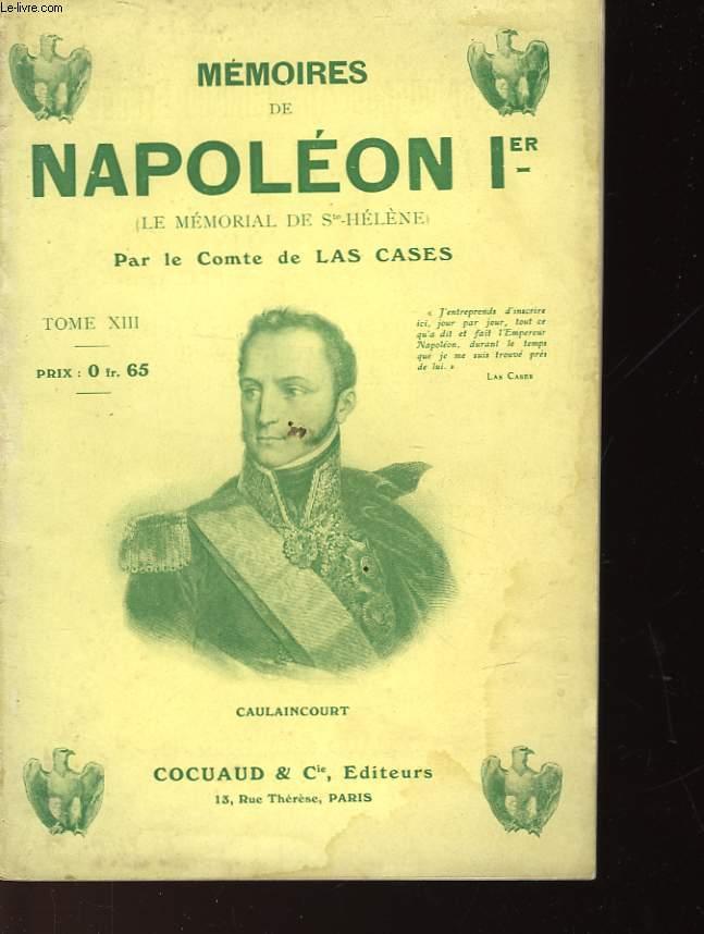 MEMOIRES DE NAPOLEON Ier - TOME XIII