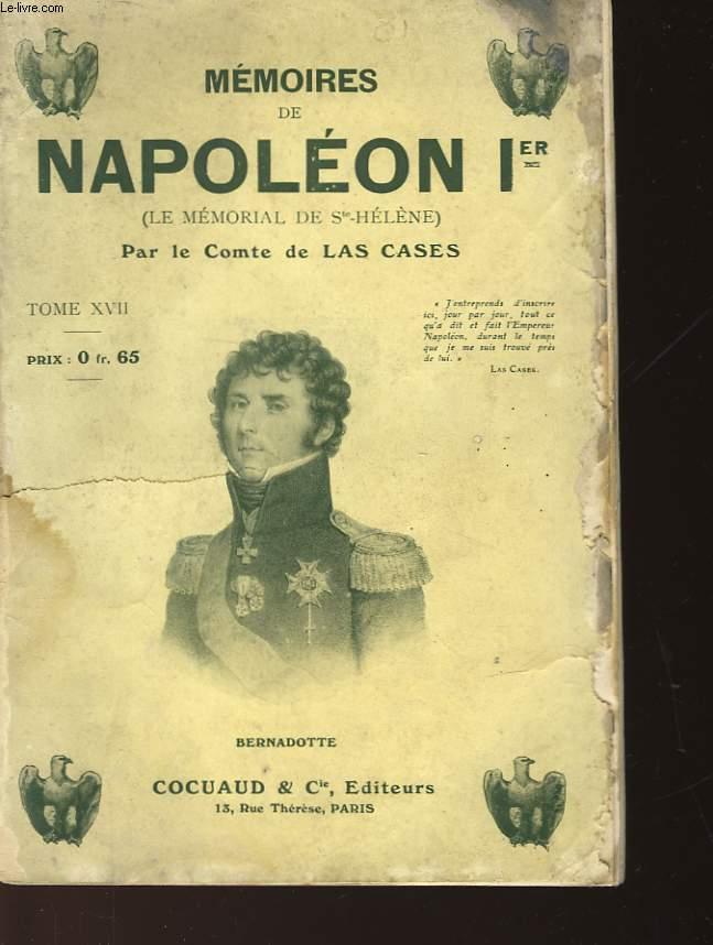 MEMOIRES DE NAPOLEON 1er - TOME XVII