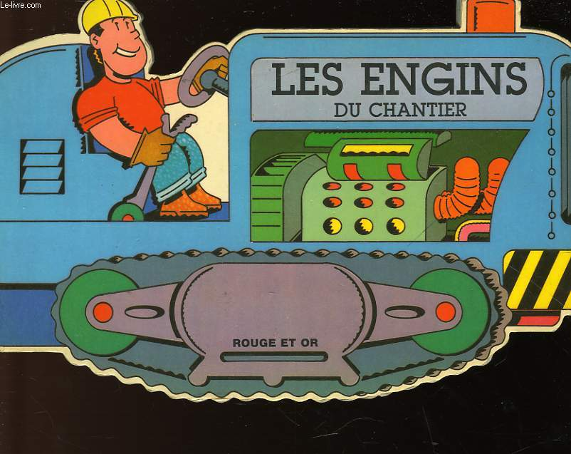 LES ENGINS DU CHANTIER