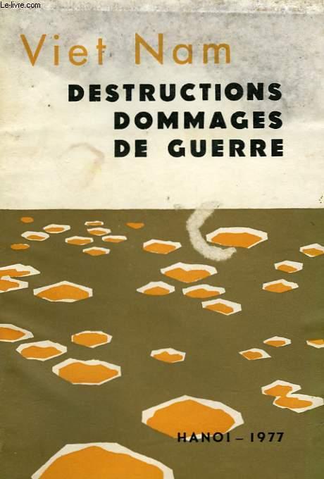 VIET NAM DESTRUCTIONS DOMMAGES DE GUERRE