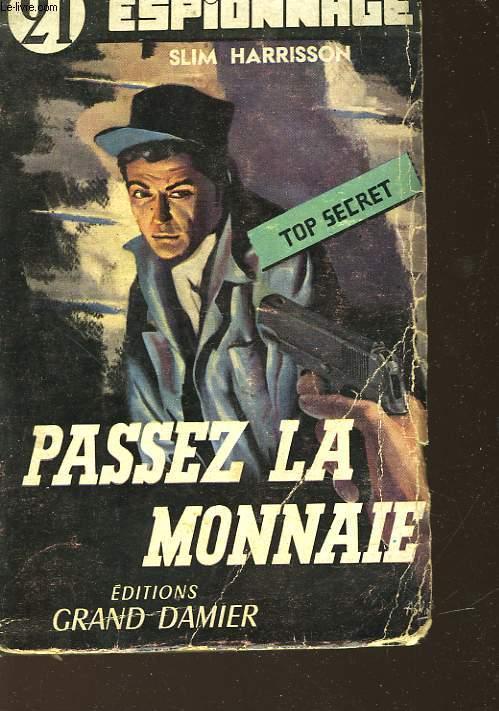 PASSEZ LA MONNAIE - TOME II  - A QUI PERD GAGNE