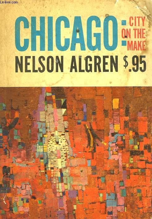 CHICAGO : CITY ON THE MAKE