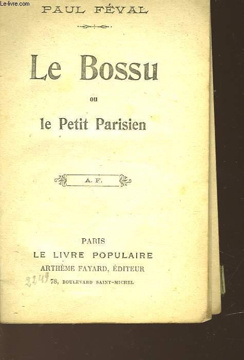 LE BOSSU - OU - LE PETIT PARISIEN