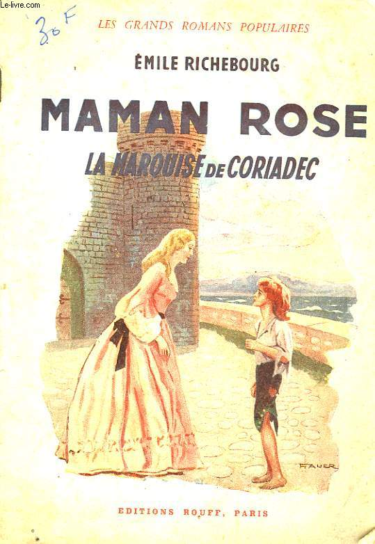 MAMAN ROSE - LA MARQUISE DE CORIADEC