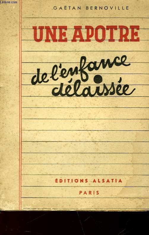 UNE APOTRE DE L'ENFANCE DELAISSEE -  SAINTE MARIE-EUPHRASIE PELLETIER