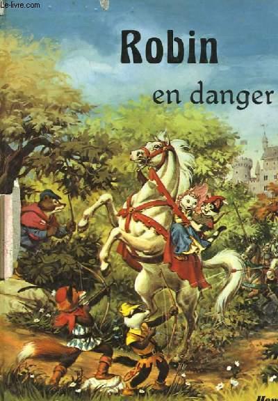 ROBIN EN DANGER