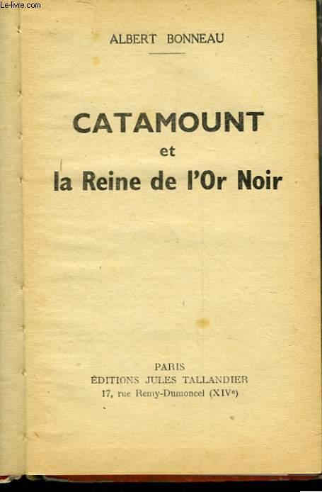 CATAMOUNT ET LA REINE DE L'OR NOIR