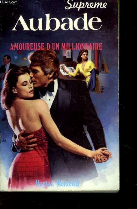 SUPREME AUBADE - AMOUREUSE D'UN MILLIONNAIRE