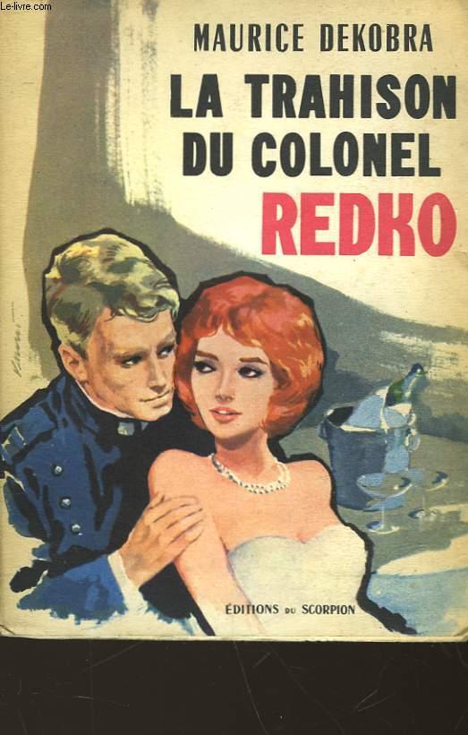 LA TRAHISON DU COLONEL REDKO
