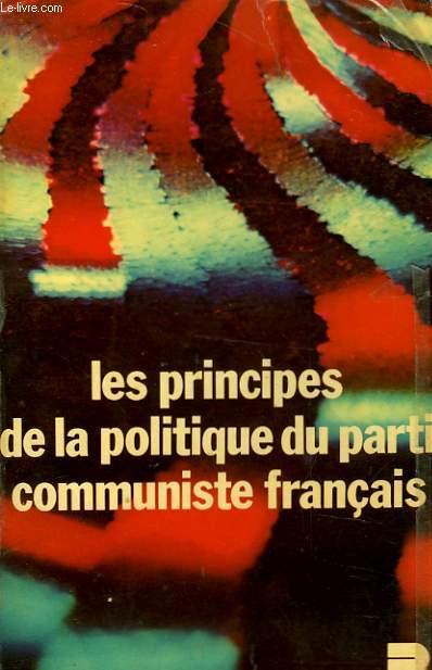 LES PRINCIPES DE LA POLITIQUE DU PARTI COMMUNISTE FRANCAIS