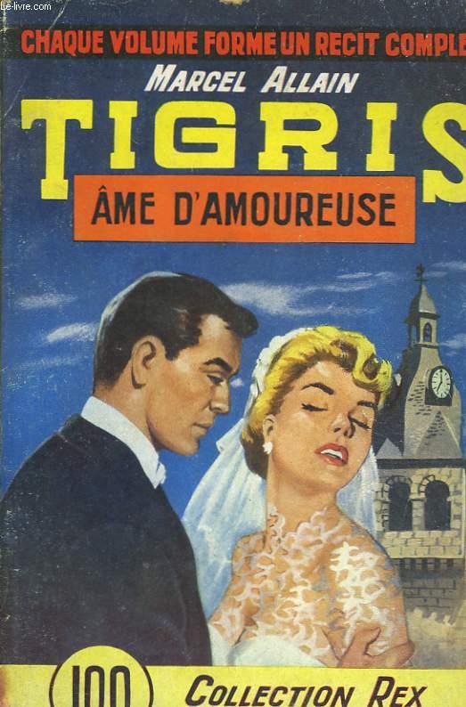 TIGRIS AME D'AMOUREUSE