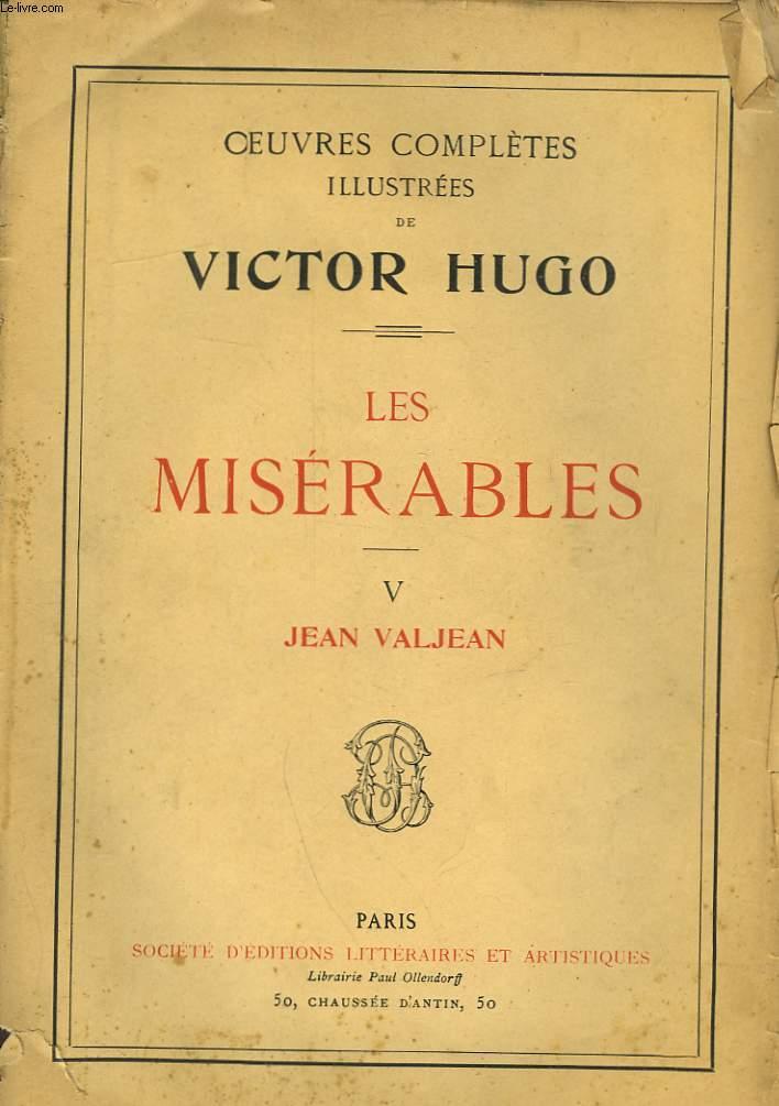 LES MISERABLES - V - JEAN VALJEAN