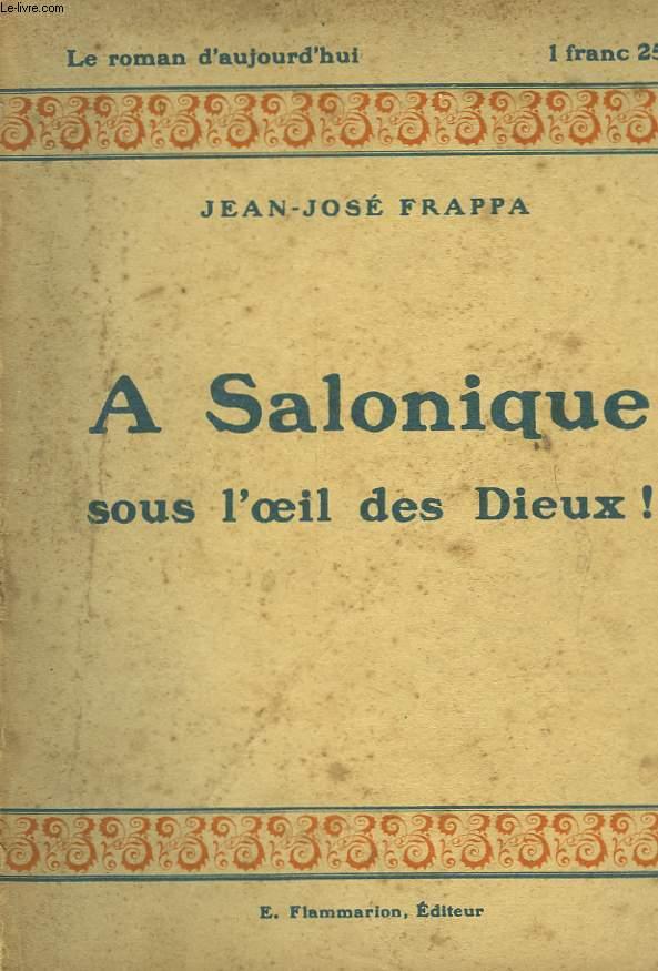 A SALONIQUE - SOUS L'OEIL DES DIEUX!