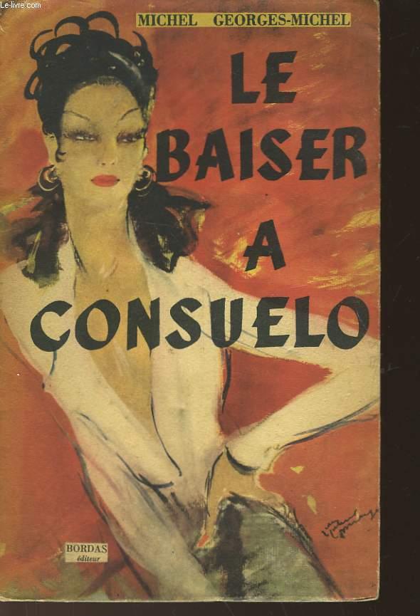 LE BAISER A CONSUELO - SUIVI DE - RECITS D'ESPAGNE