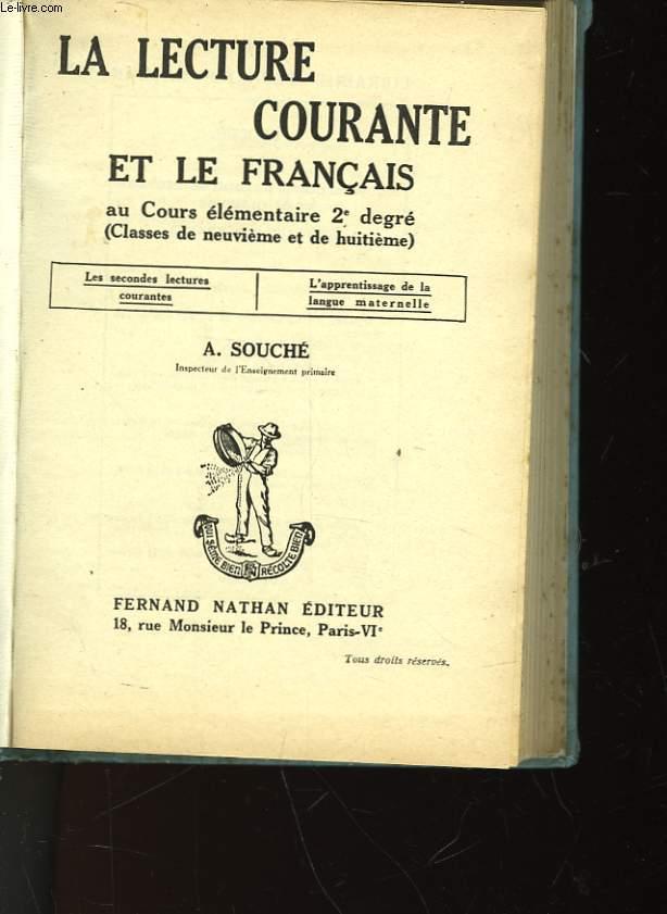 LA LECTURE COURANTE ET LE FRANCAIS - COURS ELEMENTAIRE DE 2° DEGRE - CLASSE DE 9° ET 8°