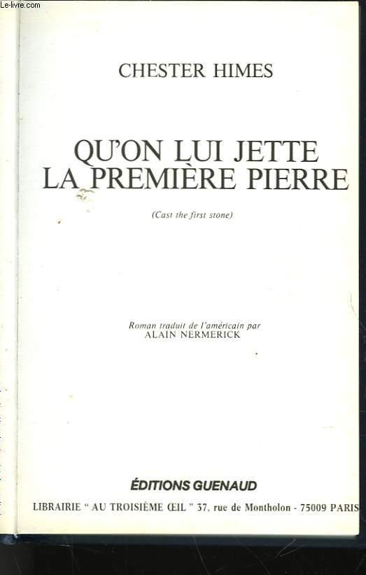 QU'ON LUI JETTE LA PREMIERE PIERRE - CAST THE FIRST STONE