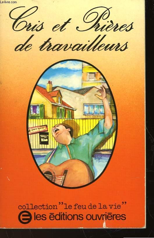CRIS ET PRIERES DE TRAVAILLEURS