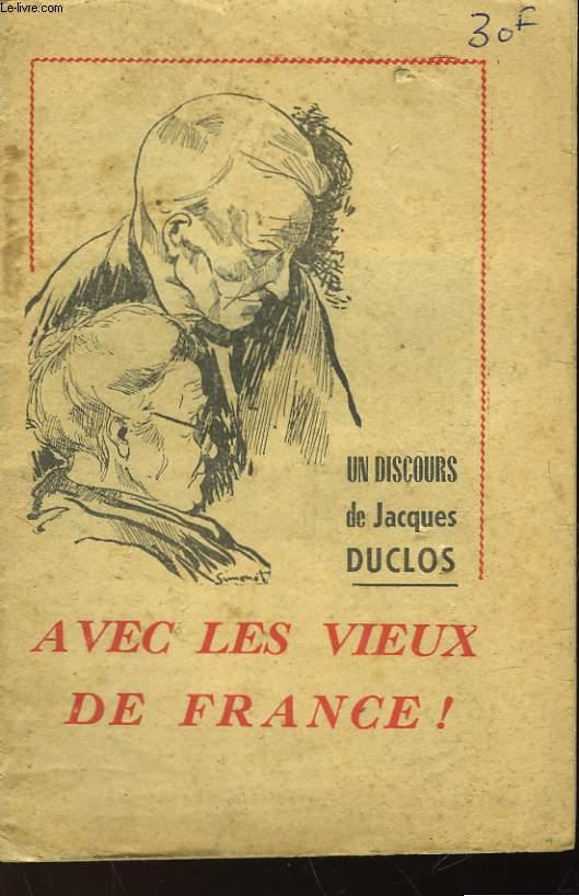 UN DISCOURS DE JACQUES DUCLOS - AVEC LES VIEUX DE FRANCE!