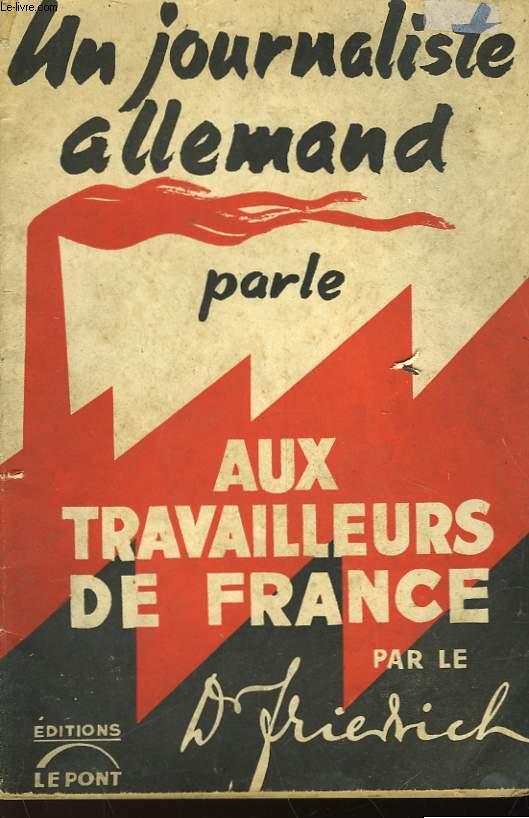 UN JOURNALISTE ALLEMAND PARLE AUX TRAVAILLEURS DE FRANCE