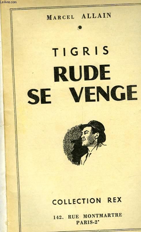 TIGRIS - RUDE SE VENGE