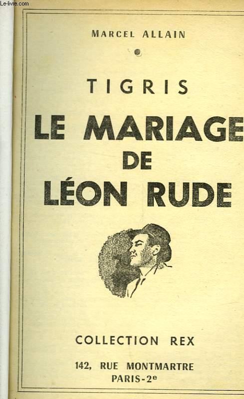 TIGRIS - LE MARIAGE DE LEON RUDE