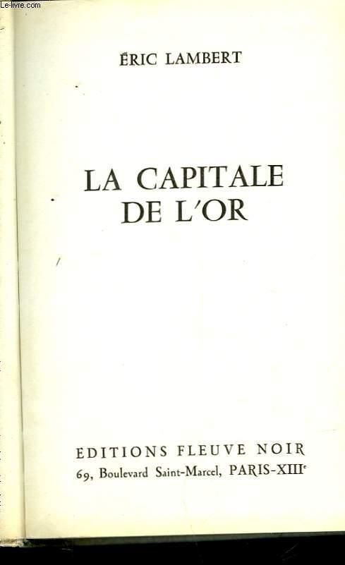 LA CAPITALE DE L'OR
