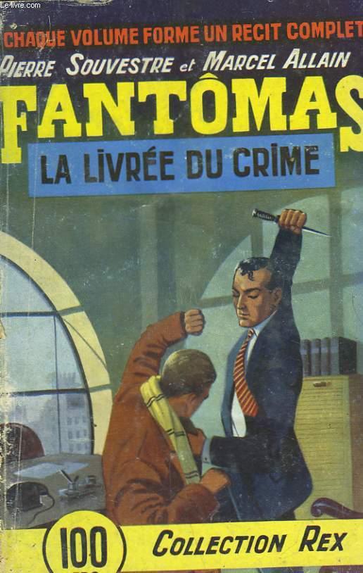 LA LIVREE DU CRIME - LES AVENTURES DE FANTOMAS - 13° VOLUME