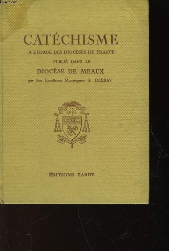 CATECHISME - A L'USAGE DES DIOCESES DE FRANCE